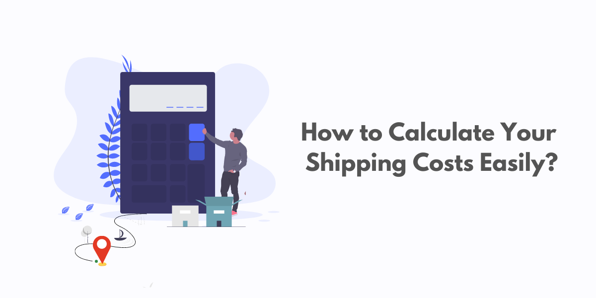 How to calculate your shipping costs easily | ReachShip
