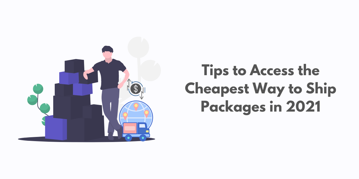 Tips to Access the Cheapest Way to Ship Packages | Blog Banner